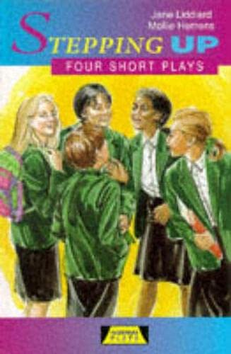Stepping Up: Four Short Plays (Heinemann Plays: Ms Jane Liddiard,