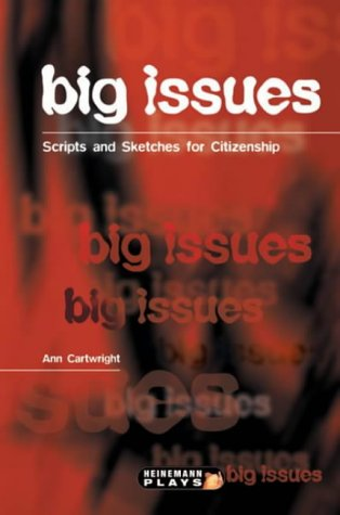 9780435233358: Big Issues - Scripts & Sketches for Citizenship (Heinemann Plays For 11-14)