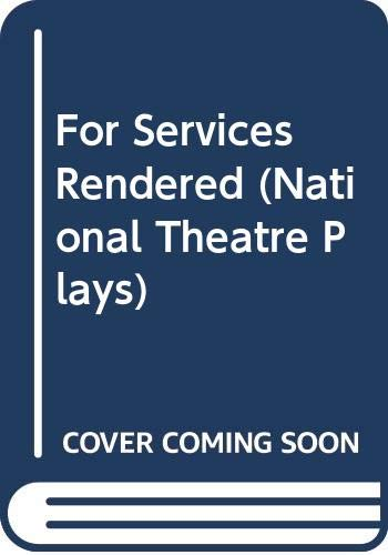 9780435235802: For Services Rendered (National Theatre Plays)