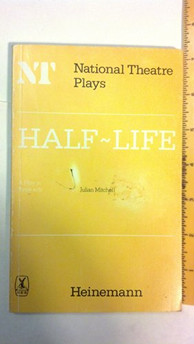 Half-life (National Theatre plays) (0435236288) by Mitchell, Julian