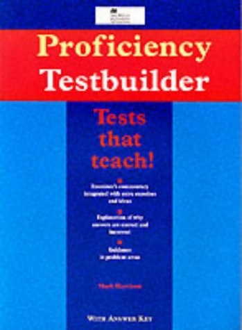 Proficiency Testbuilder: With Key (Macmillan Heinemann English: Harrison, Mark