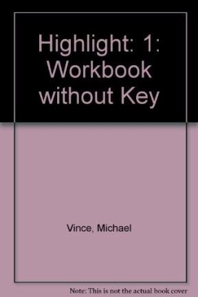 Highlight: 1: Workbook Without Key (9780435241360) by Vince, Michael
