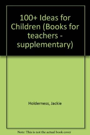 9780435245467: 100+ Ideas for Children (Books for teachers - supplementary)