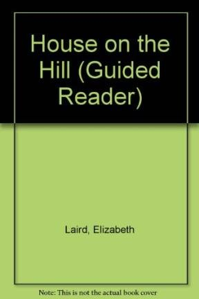House on the Hill (Guided Reader): Laird, Elizabeth