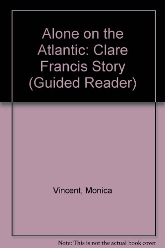 9780435270810: Alone on the Atlantic: Clare Francis Story