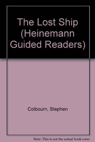 9780435271565: The Lost Ship (Heinemann Guided Readers)