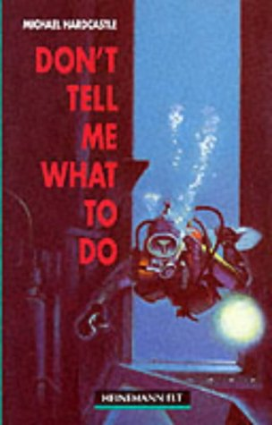 9780435271893: DON'T TELL ME WHAT TO DO. Elementary level (Heinemann guided readers)
