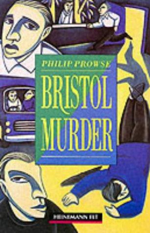 Bristol Murder: Intermediate Level (Heinemann Guided Reader): Philip Prowse