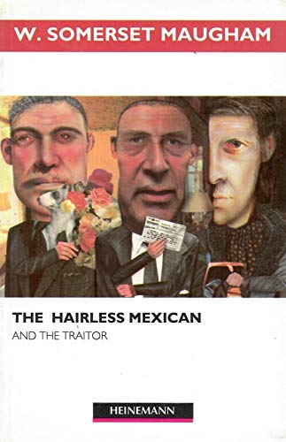 9780435272357: The hairless Mexican ; The traitor