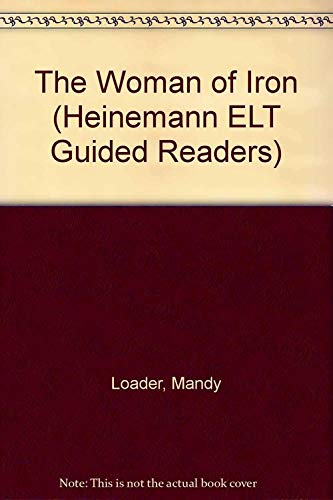 The Woman of Iron (Heinemann ELT Guided: Loader, Mandy