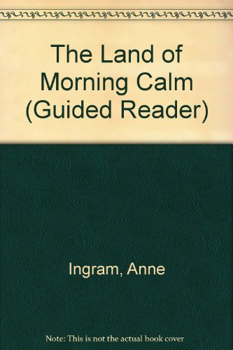 The Land of the Morning Calm and: Anne Ingram, Katherine