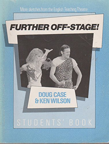 FURTHER OFF-STAGE! ST -D: DOUG CASE &