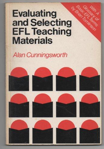 Evaluating and Selecting Efl Teaching Materials: Cunningsworth, Alan