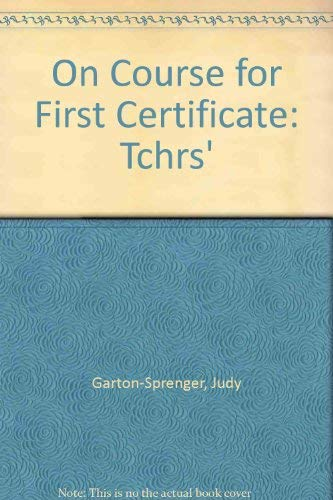On Course for First Certificate: Tchrs' (0435280155) by Judy Garton-Sprenger; Simon Greenall
