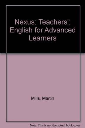 9780435282059: Nexus: Teachers': English for Advanced Learners