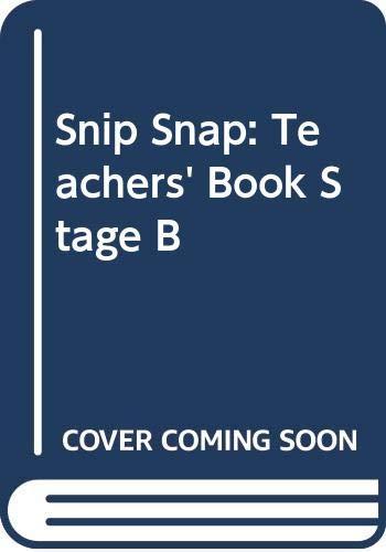9780435282172: Snip Snap: Teachers' Book Stage B