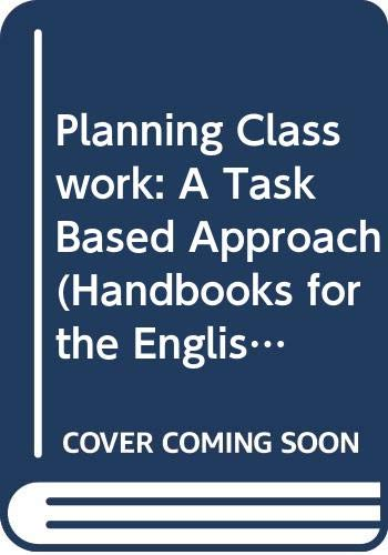 9780435282547: Planning Classwork: A Task Based Approach (Handbooks for the English classroom)