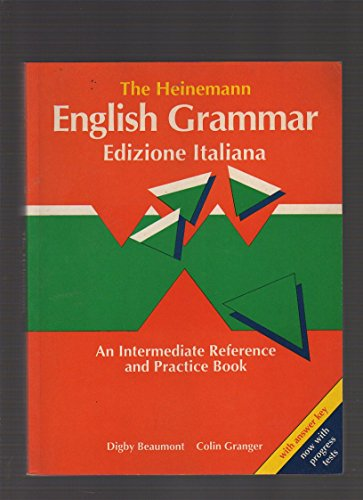 The Heinemann English Grammar (Italian Edition - with Answer Key) (9780435283629) by Digby Beaumont; Colin Granger