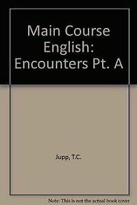 Main Course English: Encounters: Garton-Sprenger, J