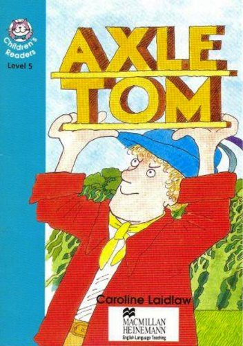 9780435286194: Axle tom: Lower Intermediate Level 5 (Heinemann Children's Readers)