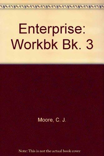 Enterprise: Workbk Bk. 3 (0435289527) by Moore, C. J.; West, Judy
