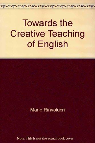 9780435289904: Towards the Creative Teaching of English