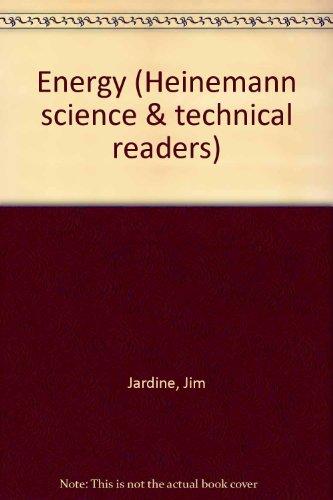 Energy (Heinemann science & technical readers): Jardine, Jim