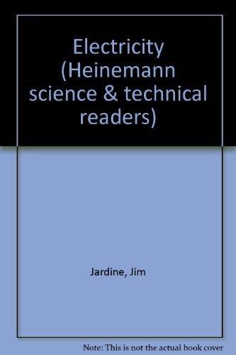 Electricity (Heinemann science & technical readers): Jim Jardine