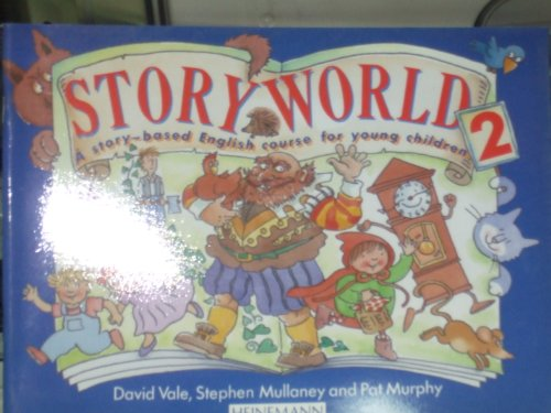 9780435291518: STORY WORLD 2 A STORY-BASED ENGLISH COURSE FOR YOUNG CHILDREN: Pupils' Book Bk. 2 (Storyworlds)