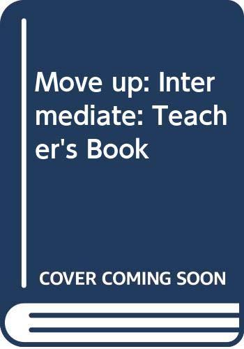 9780435297725: Move Up: Intermediate Teacher's Book
