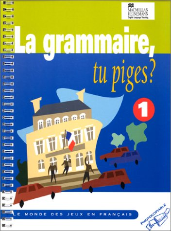 9780435300326: La Grammaire, Tu Piges? (Heinemann photocopiable resource books)