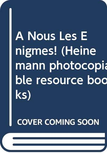 9780435300364: A Nous Les Enigmes! (Heinemann photocopiable resource books)