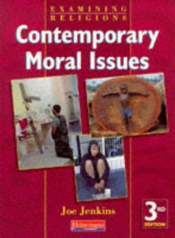 9780435303112: Contemporary Moral Issues (Examining Religions)
