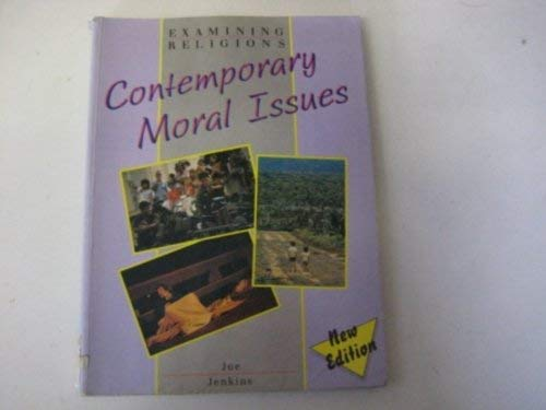 9780435303174: Contemporary Moral Issues (Examining Religions)
