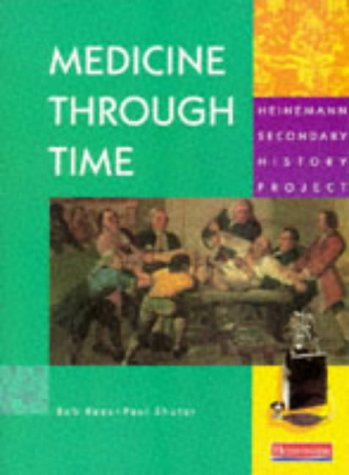 9780435309220: Heinemann Secondary History Project: Medicine Through Time Core Edition