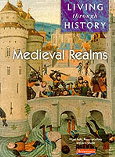 9780435309510: Living Through History: Core Book. Medieval Realms