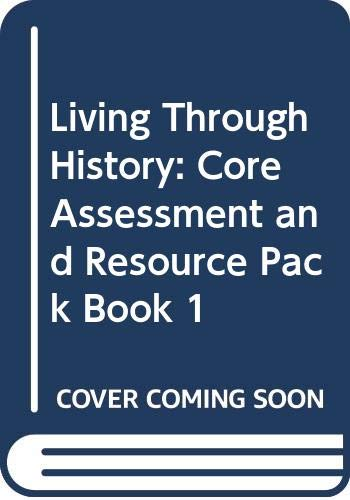 9780435309565: Living Through History: Core Assessment and Resource Pack Book 1
