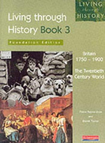 Living Through History - Book 3 - Britain 1750-1900: Reynoldson, Fiona; Taylor, David.