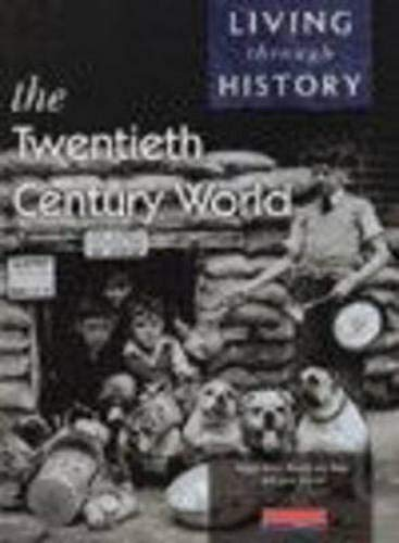 9780435309831: Living Through History: Core Book. The 20th Century World