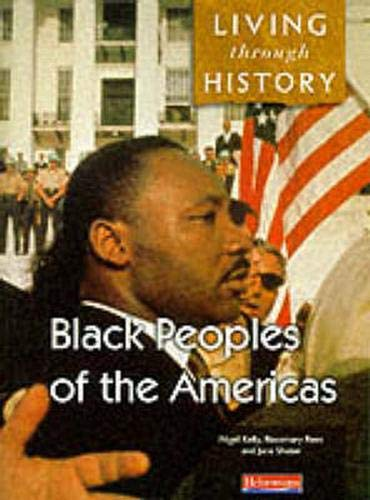9780435309916: Living Through History: Core Book. Black Peoples of the Americas