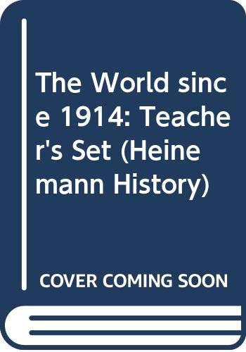 9780435310332: The World since 1914: Teacher's Set (Heinemann History)
