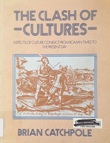 9780435310974: The Clash of Cultures: Aspects of Cultural Conflict From Roman Times to the Present Day
