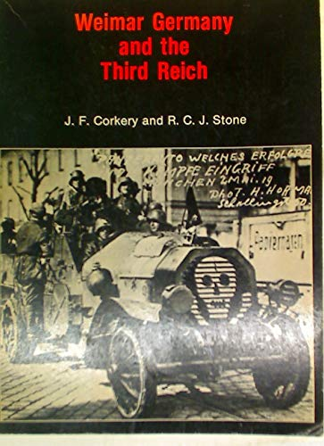 Weimar Germany and the Third Reich (9780435311612) by J.F. Corkery; Russell Stone; R.C.J. Stone