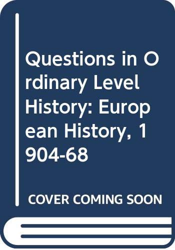 9780435311711: Questions in Ordinary Level History: European History, 1904-68