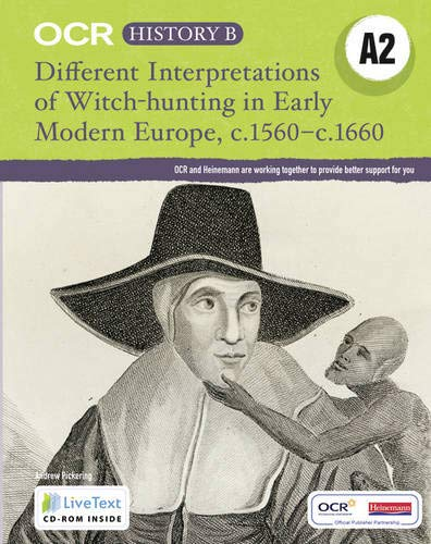 9780435312497: OCR A Level History B: Different Interpretations Witch Hunting Early Modern Europe c.1560-