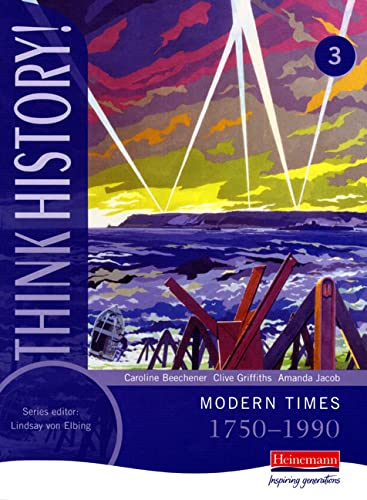 9780435313708: Think History: Modern Times 1750-1990 Core Pupil Book 3