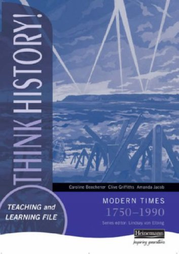 9780435313722: Think History Teaching & Learning File: Modern Times 1750- 1990: Teaching and Learning File