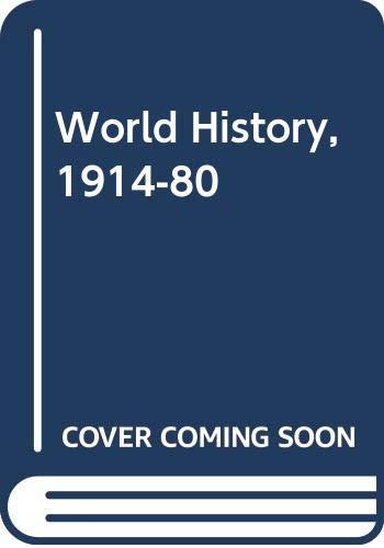 9780435316709: World History, 1914-80