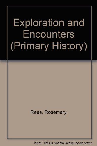 Exploration and Encounters (Primary History): Rosemary Rees, Susan