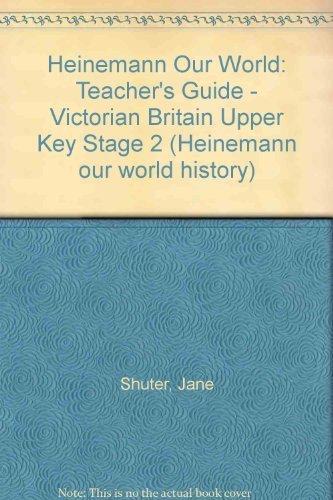 9780435318116: Heinemann Our World: Teacher's Guide - Victorian Britain Upper Key Stage 2 (Heinemann our world history)